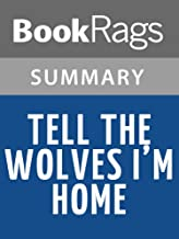 Summary & Study Guide Tell the Wolves I'm Home by Carol Rifka Brunt