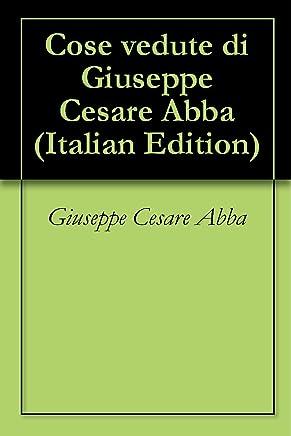 Cose vedute di Giuseppe Cesare Abba