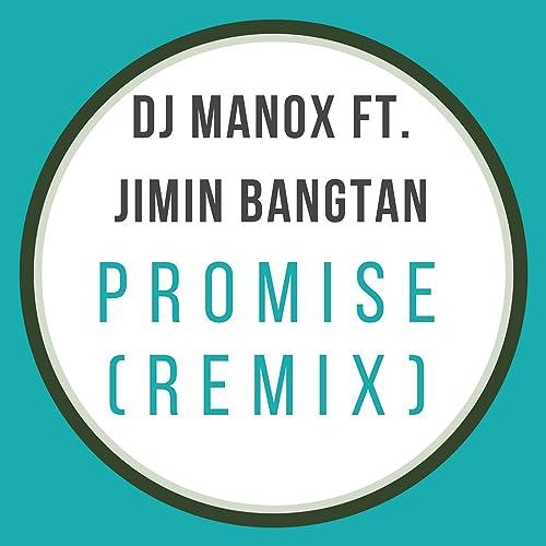 Promise (Remix) [feat  Jimin Bangtan] by DJ Manox feat  Jimin
