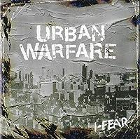URBAN WARFARE I-FEAR