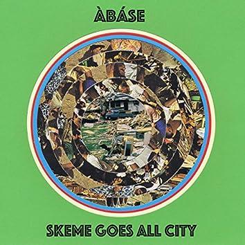 Skeme Goes All City