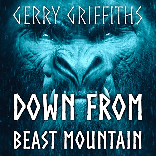 Down from Beast Mountain audiobook cover art