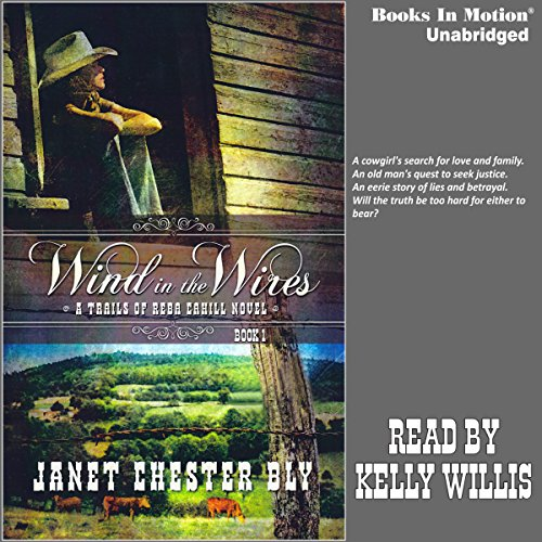 Wind in the Wires     A Trails of Reba Cahill Series, Book 1              By:                                                                                                                                 Janet Chester Bly                               Narrated by:                                                                                                                                 Kelly Willis                      Length: 12 hrs and 18 mins     Not rated yet     Overall 0.0