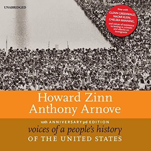 Voices of a People's History of the United States, 10th Anniversary Edition                   By:                                                                                                                                 Howard Zinn,                                                                                        Anthony Arnove                               Narrated by:                                                                                                                                 Robert Fass,                                                                                        Prentice Onayemi,                                                                                        Allyson Johnson,                   and others                 Length: 31 hrs and 15 mins     3 ratings     Overall 5.0