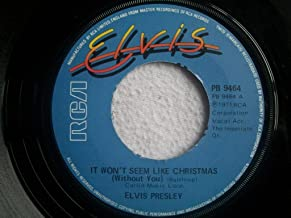 It Won't Seem Like Christmas (Without You) - Elvis Presley 7