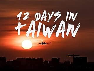 12 Days In Taiwan