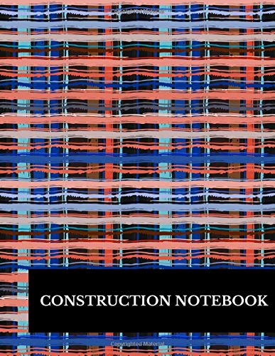 Construction Notebook: Large 8.5 Inches By 11 Inches Construction Log Book
