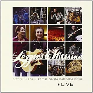 Live: Sittin in Again at Santa Barbara Bowl by Loggins & Messina (2005) Audio CD