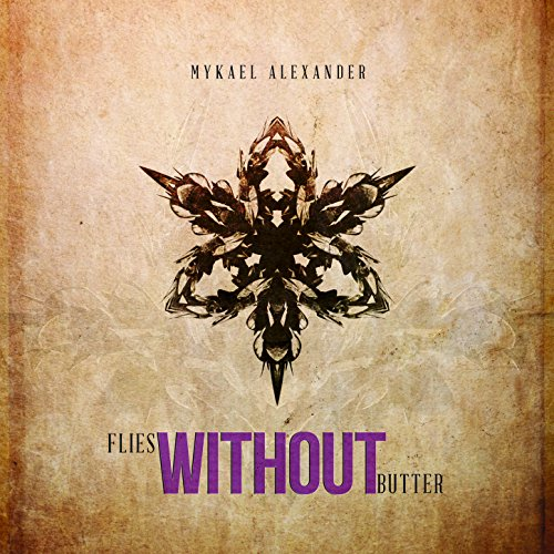 Flies Without Butter [Explicit]