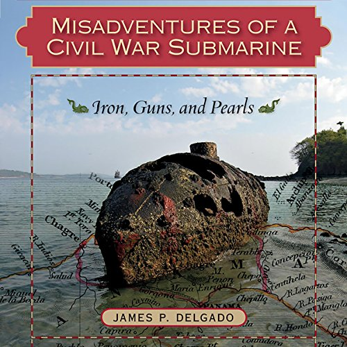 Misadventures of a Civil War Submarine: Iron, Guns, and Pearls  audiobook cover art