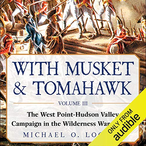 With Musket & Tomahawk, Vol III audiobook cover art