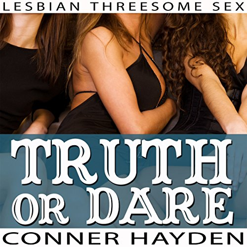 Truth or Dare - Lesbian Threesome Sex audiobook cover art
