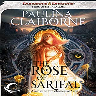 The Rose of Sarifal     A Forgotten Realms Novel              By:                                                                                                                                 Paulina Claiborne                               Narrated by:                                                                                                                                 Suzy Harbulak                      Length: 11 hrs and 39 mins     3 ratings     Overall 2.0