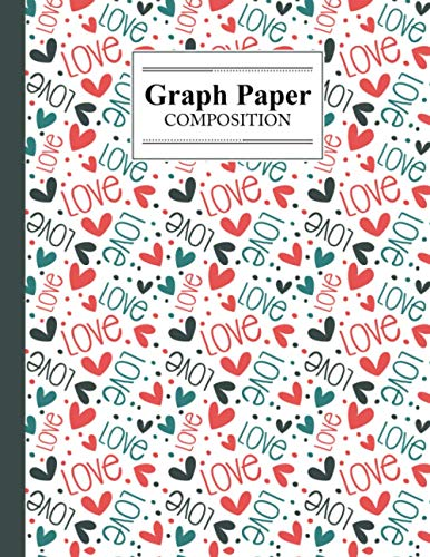 Graph Paper Composition Notebook: Hearts Graph Paper Composition, Grid Paper Notebook, Quad Ruled, 100 Sheets, Size 8.5