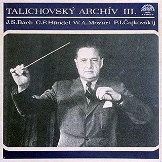 Václav Talich / Johann Sebastian Bach , Georg Friedrich Händel , Wolfgang Amadeus Mozart , Pyotr Ilyich Tchaikovsky - Talichovský Archiv III. - Supraphon - 0 10 2001/04 G, Gramofonový Klub - 0 10 2001/04 G