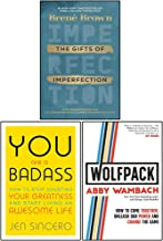 The Gifts of Imperfection, You Are a Badass and WOLFPACK 3 Books Collection Set