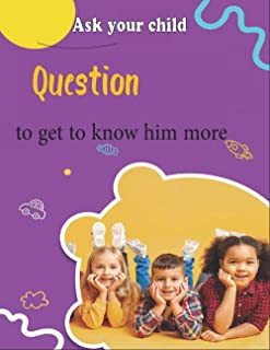 Ask your child questions to get to know him more: Personal Time with Questions and Answers for child