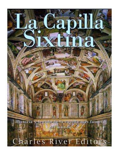 La Capilla Sixtina: Historia y legado de la capilla más famosa del mundo