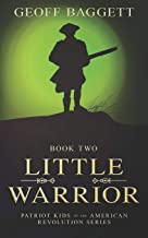 Little Warrior: Boy Patriot of Georgia (Patriot Kids of the American Revolution Series) (Volume 2)