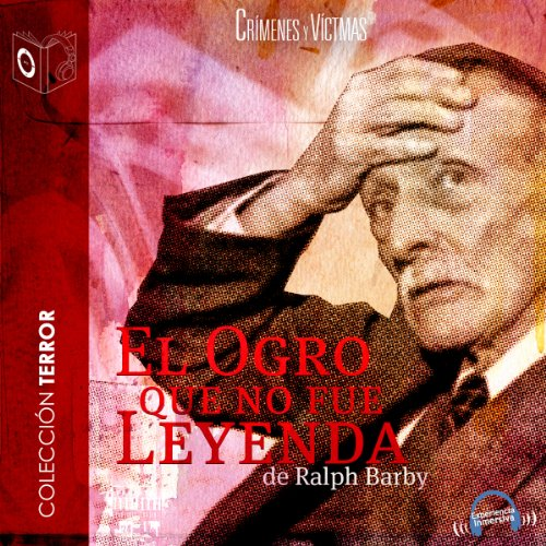El ogro que no fue leyenda [The Ogre that Was Not Legend] audiobook cover art