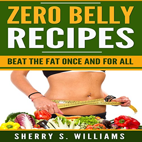 Zero Belly Recipes: Beat the Fat Once and for All audiobook cover art