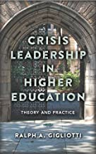 Crisis Leadership in Higher Education: Theory and Practice