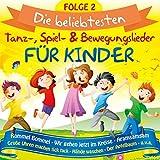 Die beliebtesten Tanz-, Spiel- & Bewegungslieder für Kinder Volume 2