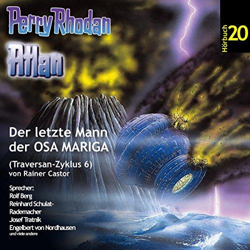 Atlan - Der letzte Mann der OSA MARIGA (Perry Rhodan Hörspiel 20, Traversan-Zyklus 6) Titelbild