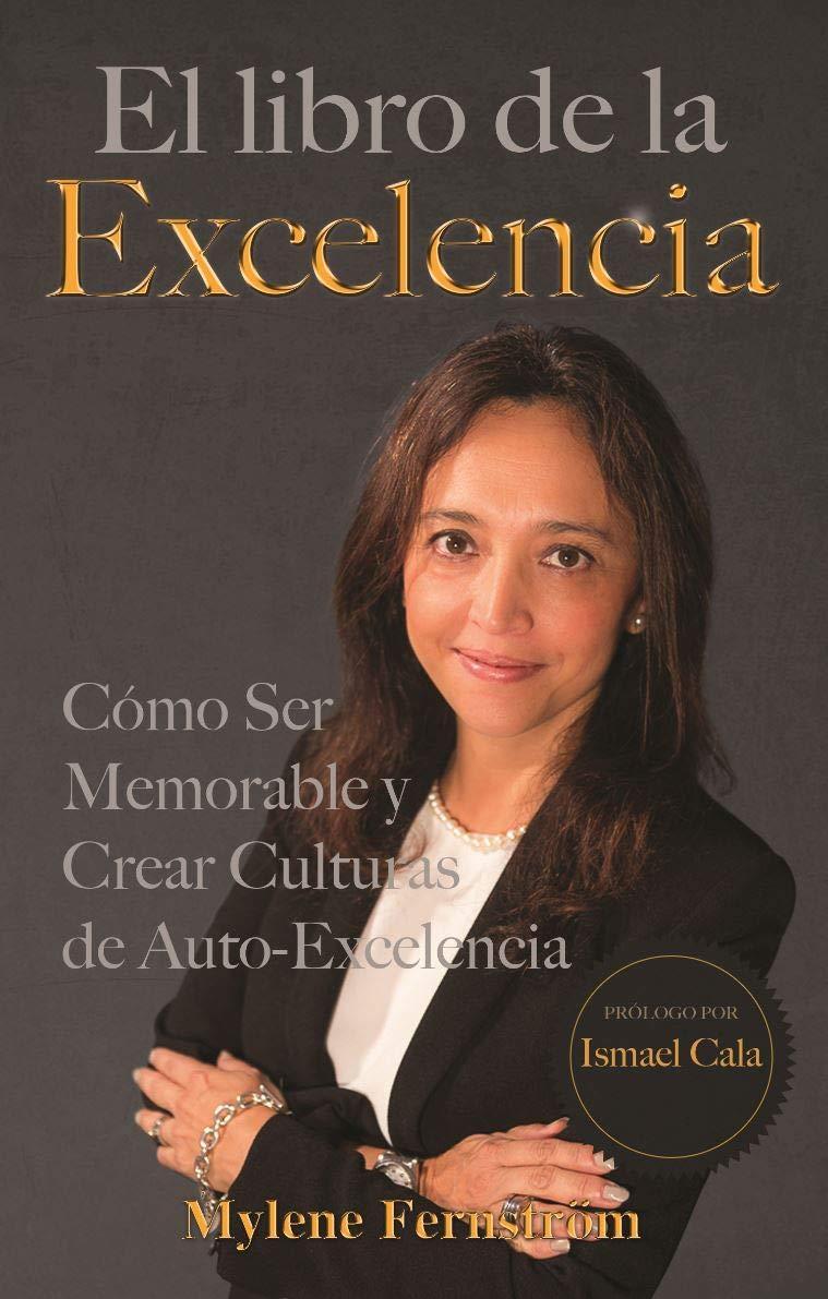 El Libro de la Excelencia: Como ser Memorable y Crear Culturas de Auto-Excelencia (Spanish Edition)