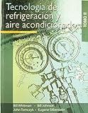 Tecnologia de refrigeracion y aire acondicionado / Refrigeration & Air Conditioning Technology (Spanish Edition)TOMO II
