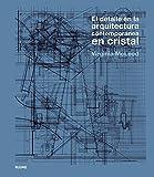 Detalle en la arquitectura contempornea en cristal: EL DETALLE EN LA ARQUITECTURA CONTEMPORÁNE EN CRISTAL