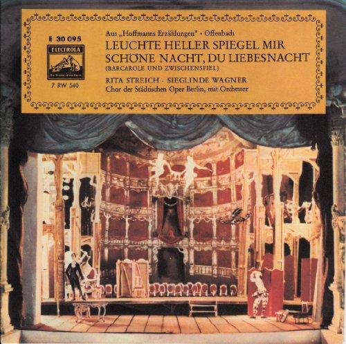 """STREICH, RITA / WAGNER, SIEGLINDE / LEUCHTE HELLER SPIEGEL MIR / SCHÖNE NACHT, DU LIEBESNACHT / (BARCAROLE UND ZWISCHENSPIEL) / Aus """"Hoffmanns Erzählungen"""", Offenbach / Bildhülle / ca. 1965 ??? / ELECTROLA # E 30 095 / Deutsche Pressung / 7"""