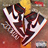 Zoomin [Explicit]