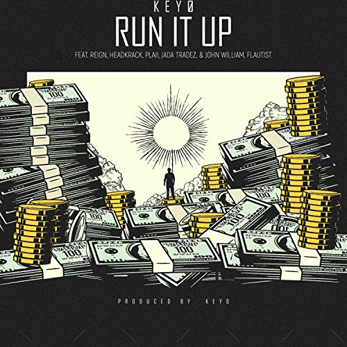Run It Up (feat. Reign, Headkrack, Plaii, Jada Tradez, John William & Flautist) [Explicit]
