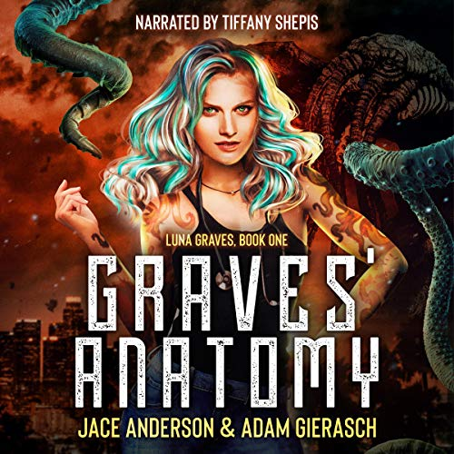 Graves' Anatomy Audiobook By Jace Anderson, Adam Gierasch cover art