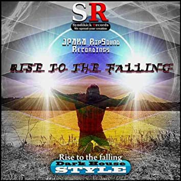 Rise To The Falling