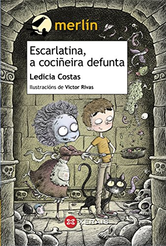 Escarlatina, a cociñeira defunta (INFANTIL E XUVENIL - MERLÍN E-book) (Galician Edition)