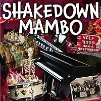 Shakedown Mambo by Shakedown Mambo (2012-02-21)