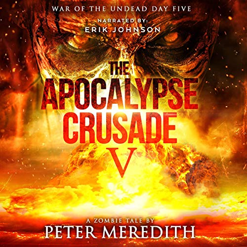 Couverture de The Apocalypse Crusade 5: War of the Undead Day 5