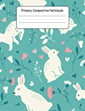 Primary Composition Notebook: Bunny Primary Composition Notebook Especially for Preschool and K-2. Perfect for classroom o...