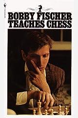 Bobby Fischer Teaches Chess Mass Market Paperback