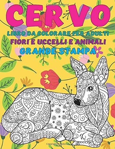 Libro da colorare per adulti - Grande stampa - Fiori e uccelli e Animali - Cervo