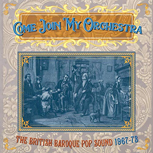 Come Join My Orchestra: British Baroque Pop Sound 1967-1973 / Various