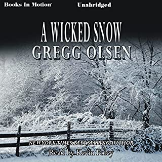 A Wicked Snow                   By:                                                                                                                                 Gregg Olsen                               Narrated by:                                                                                                                                 Kevin Foley                      Length: 10 hrs and 44 mins     172 ratings     Overall 3.6