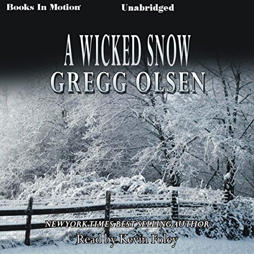 A Wicked Snow                   By:                                                                                                                                 Gregg Olsen                               Narrated by:                                                                                                                                 Kevin Foley                      Length: 10 hrs and 44 mins     19 ratings     Overall 3.8