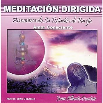 Meditacion Dirigida, Armonizando la Relacion de Pareja, Amor Consciente