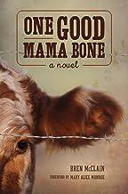 One Good Mama Bone: A Novel (Story River Books)