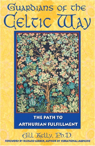 Guardians of the Celtic Way: The Path to Arthurian Fulfillment