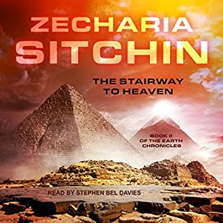 The Stairway to Heaven     Earth Chronicles, Book 2              By:                                                                                                                                 Zecharia Sitchin                               Narrated by:                                                                                                                                 Stephen Bel Davies                      Length: 12 hrs and 2 mins     114 ratings     Overall 4.5