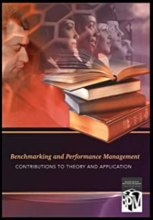 Benchmarking & Performance Management: Contributions to Theory and Application